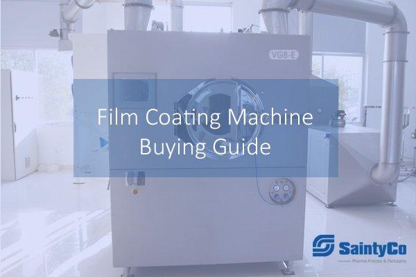 Film Coating Machine Buying Guide